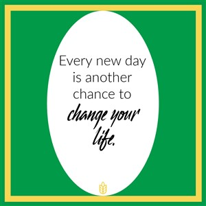 Quote: Every new day is another chance to change your life