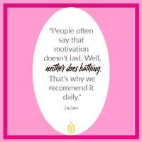 People say motivation doesnt last